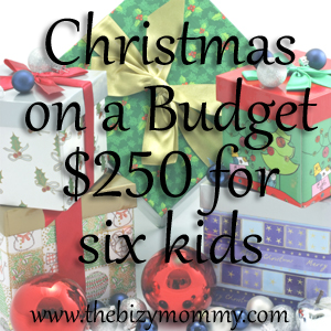 Christmas on a budget - $250 for 6 kids
