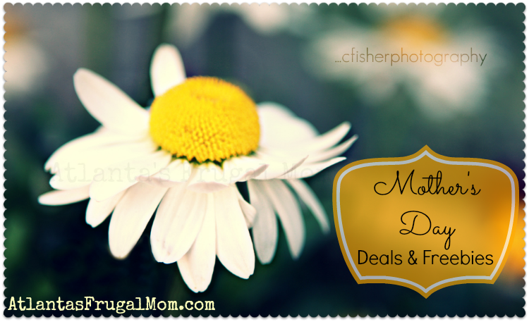 Mother's Day Deals and Freebies
