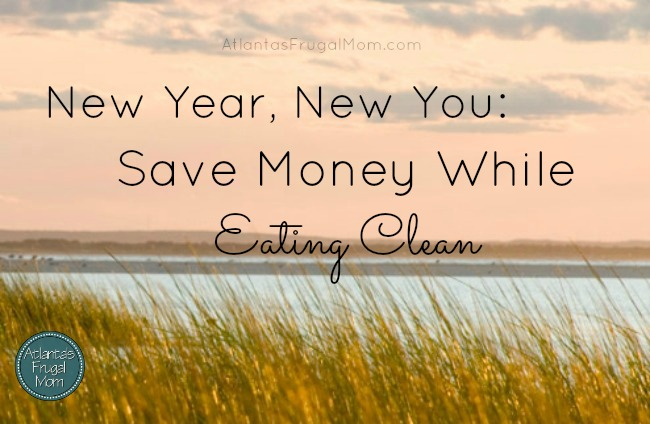 New Year, New You - Save Money While Eating Clean