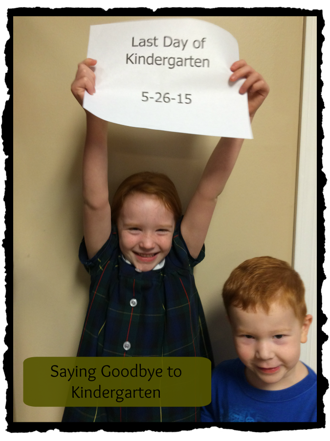 Saying Goodbye to Kindergarten