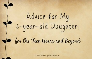 Advice for My 6-year-old Daughter