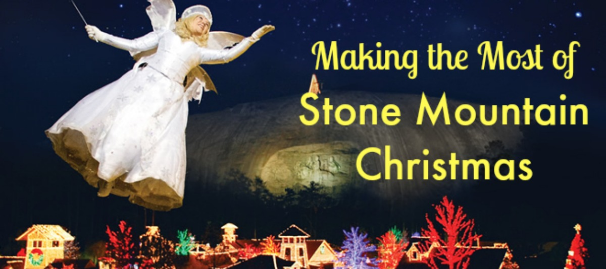 Making the Most of Stone Mountain Christmas
